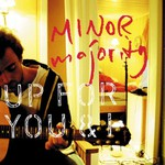 Minor Majority, Up for You & I