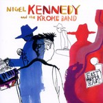 Nigel Kennedy & The Kroke Band, East Meets East