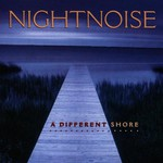 Nightnoise, A Different Shore