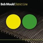 Bob Mould, District Line