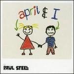 Paul Steel, April & I
