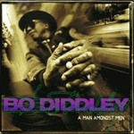 Bo Diddley, A Man Amongst Men
