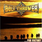Bolt Thrower, ...For Victory