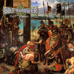 Bolt Thrower, The IVth Crusade