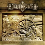 Bolt Thrower, Those Once Loyal