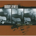 Buddy Jewell, Times Like These