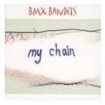 BMX Bandits, My Chain