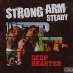 Strong Arm Steady, Deep Hearted