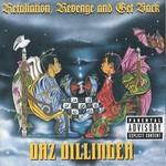 Daz Dillinger, Retaliation, Revenge and Get Back