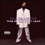 Daz Dillinger, This Is the Life I Lead