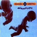 Hanzel und Gretyl, Ausgeflippt