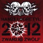 Hanzel und Gretyl, 2012: Zwanzig Zwolf