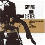 Swing Out Sister, Somewhere Deep In The Night
