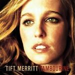 Tift Merritt, Tambourine