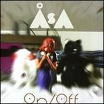 Asa, On/Off