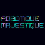 Ghostland Observatory, Robotique Majestique