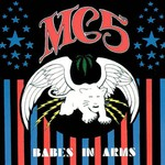MC5, Babes in Arms