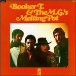 Booker T. & The MG's, Melting Pot