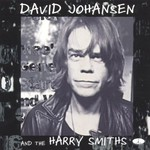 David Johansen and The Harry Smiths, David Johansen and the Harry Smiths