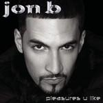 Jon B., Pleasures You Like