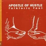 Apostle of Hustle, Folkloric Feel