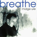Midge Ure, Breathe