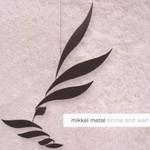 Mikkel Metal, Brone and Wait