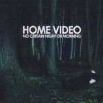 Home Video, No Certain Night or Morning