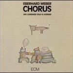 Eberhard Weber, Chorus