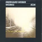 Eberhard Weber, Works