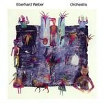 Eberhard Weber, Orchestra