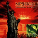 Meshuggah, Contradictions Collapse / None
