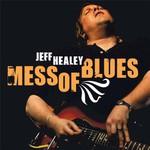 Jeff Healey, Mess of Blues