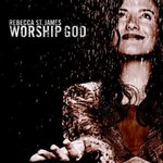 Rebecca St. James, Worship God