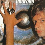 Bruford, Feels Good to Me
