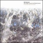 Bill Bruford & Ralph Towner & Eddie Gomez, If Summer Had Its Ghosts