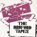 Bruford, The Bruford Tapes
