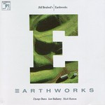 Bill Bruford's Earthworks, Earthworks