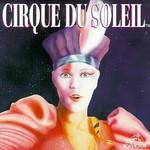Cirque du Soleil, Cirque du Soleil