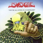 Budgie, You're All Living in Cuckooland mp3