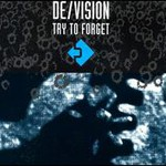 De/Vision, Try to Forget