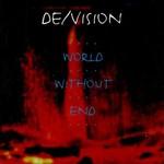 De/Vision, World Without End