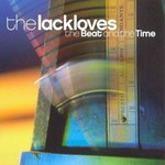 The Lackloves, The Beat and the Time