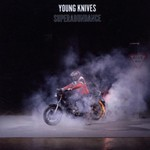 The Young Knives, Superabundance