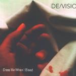 De/Vision, Dress Me When I Bleed