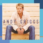 Andy Griggs, This I Gotta See