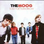 The Moog, Sold For Tomorrow