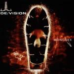 De/Vision, Monosex