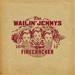 The Wailin' Jennys, Firecracker