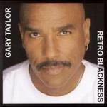 Gary Taylor, Retro Blackness
